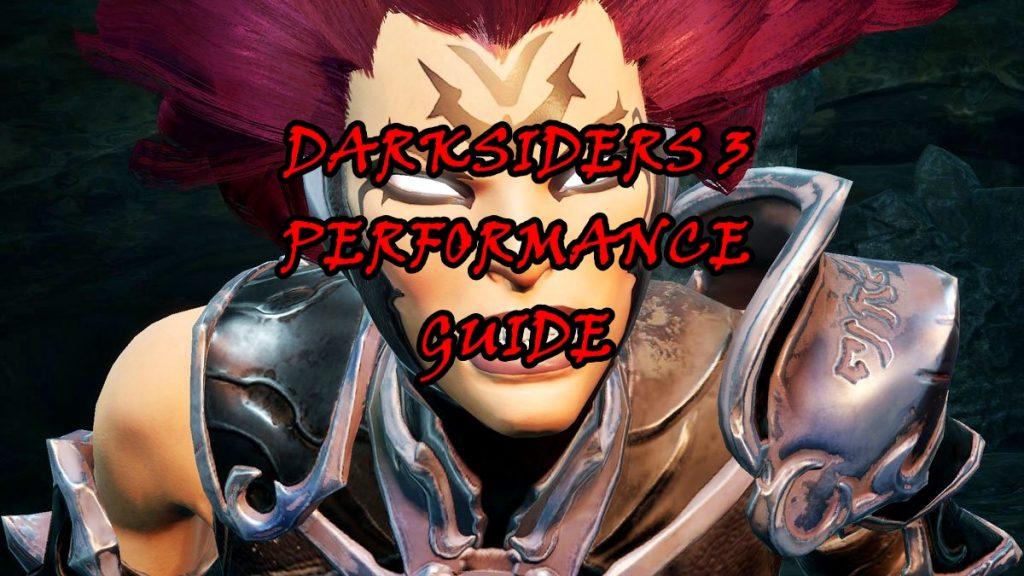 Darksiders 3 Performance Guide