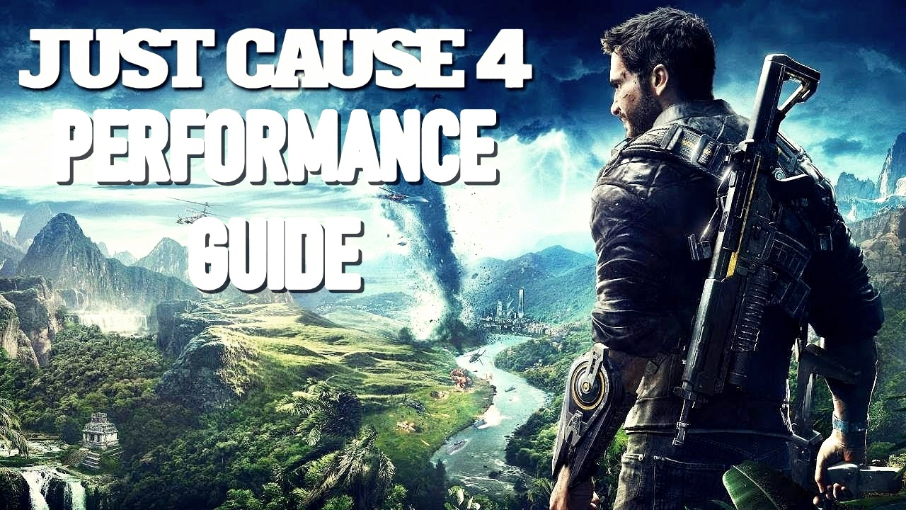Just Cause 4 Performance Guide Fix Lag Fps Drops And Stuttering